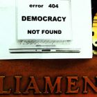 Democracy not found error 404 on the gates of parliament